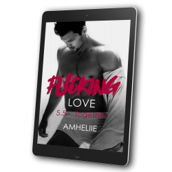 Fucking Love, Tome 5.5 :...
